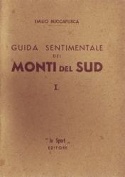 Guida sentimentale dei monti del Sud. I
