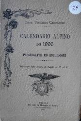 Calendario alpino per l'anno 1900 e passeggiate ed escursioni nei dintorni di Napoli sull'Appennino Meridionale e Centrale