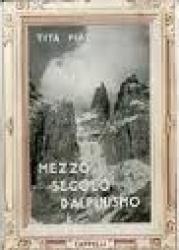 Mezzo secolo d'alpinismo