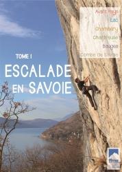 Tome 1: L'avant-pays, le lac du Bourget, Chambéry, La Chartreuse, Les Bauges, la combe de Savoie
