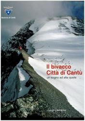 Il bivacco Città di Cantù, un sogno ad alta quota