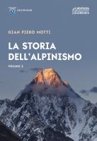 La storia dell'alpinismo / Gian Piero Motti ; aggiornamento a cura di Enrico Camanni. 2