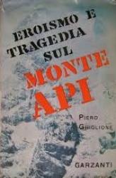 Eroismo e tragedia sul Monte Api