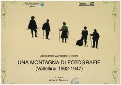 Una montagna di fotografie (Valtellina 1902-1947)