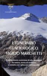 """L'itinerario glaciologico """"Vigilio Marchetti"""""""