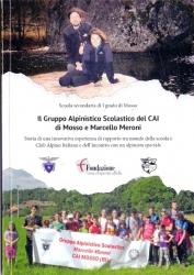 Il Gruppo alpinistico scolastico del CAI di Mosso e Marcello Meroni