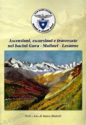 Ascensioni, escursioni e traversate nei bacini Gura, Mulinet, Levanne