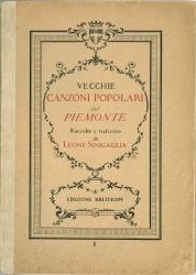 Vecchie canzoni popolari del Piemonte : op. 40 / raccolte e trascritte con accompagnamento di pianoforte da Leone Sinigaglia ; versione francese di Marguerite Turin. 1