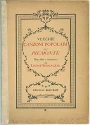 Vecchie canzoni popolari del Piemonte : op. 40 / raccolte e trascritte con accompagnamento di pianoforte da Leone Sinigaglia ; versione francese di Marguerite Turin. 2