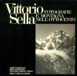 Vittorio Sella fotografie e montagna nell'Ottocento