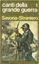 Canti della grande guerra / A. V. Savona, M. L. Straniero. 1