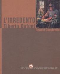 L'irredento Tiberio Dafont