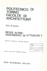 Rifugi alpini : argomento di attualità : tesi di Laurea / Giovanni Di Palermo e Pier Luigi Salvatori ; relatore Giuseppe Varaldo. Volume 1