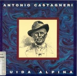 Antonio Castagneri guida alpina