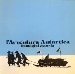 L'avventura antartica immagini e storia