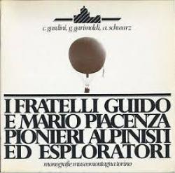 I fratelli Guido e Mario Piacenza pionieri alpinisti ed esploratori