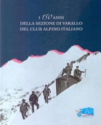 I 150 anni della Sezione di Varallo del Club alpino italiano