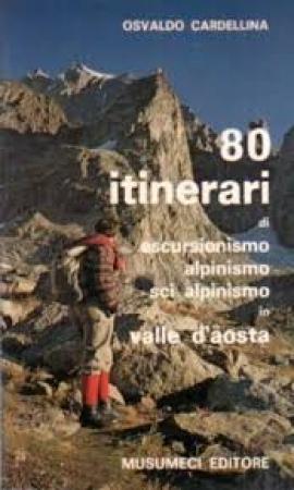 80 itinerari di escursionismo alpinismo scialpinismo in Valle d'Aosta