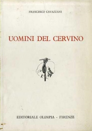 Uomini del Cervino / Francesco Cavazzani. Volume 1