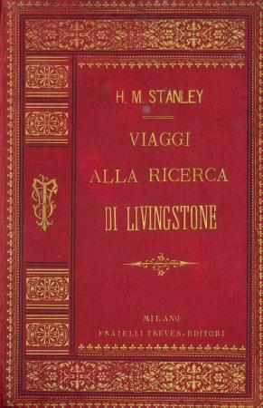 Viaggi alla ricerca di Livingstone (1871-1872) e attraverso il continente nero (novembre 1874-settembre 1877)