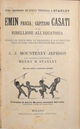 Emin Pascia, capitano Casati e la ribellione all'Equatoria