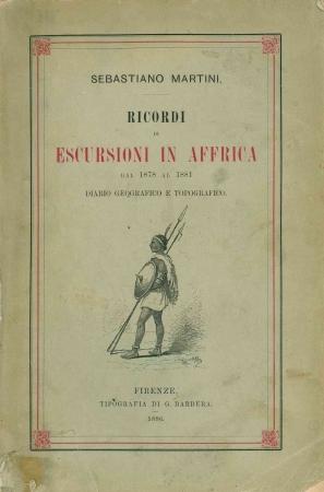 Ricordi di escursioni in Affrica dal 1878 al 1881