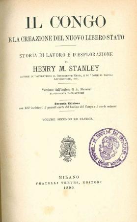 Il Congo e la creazione del nuovo libero stato : storia di lavoro e d'esplorazione / di Henry M. Stanley ; versione dall'inglese di A. Masson autorizzata dall'autore. 2