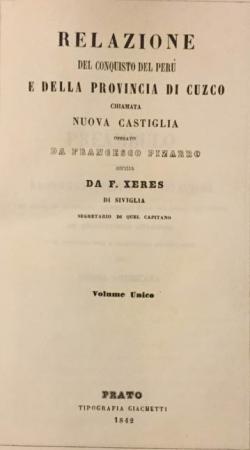 Relazione del conquisto del Perù e della Provincia del Cuzco chiamata Nuova castigia operato da Francesco Pizarro