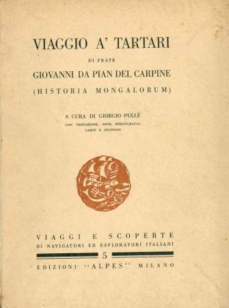 Viaggio a' Tartari di frate Giovanni da Pian del Carpine (Historia mongalorum)