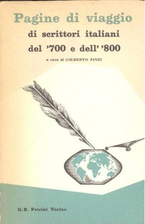 Pagine di viaggio di scrittori italiani del 700 e dell'800