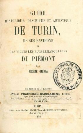 Guide historique, descriptif et artistique de Turin, de ses environs et des villes les plus remarquables du Piémont