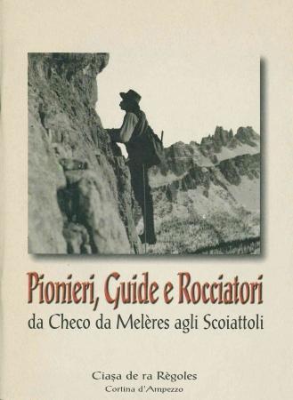 Pionieri, guide e rocciatori