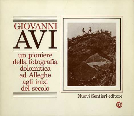 Giovanni Avi: un pioniere della fotografia dolomitica ad Alleghe agli inizi del secolo