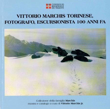 Vittorio Marchis torinese, fotografo, escursionista 100 anni fa