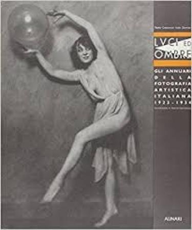 Luci ed ombre: gli annuari della fotografia artistica italiana 1923-1934