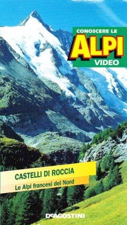 Castelli di roccia. Le Alpi francesi del Nord
