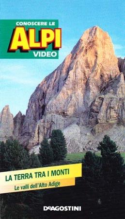 La terra tra i monti. Le valli dell'Alto Adige