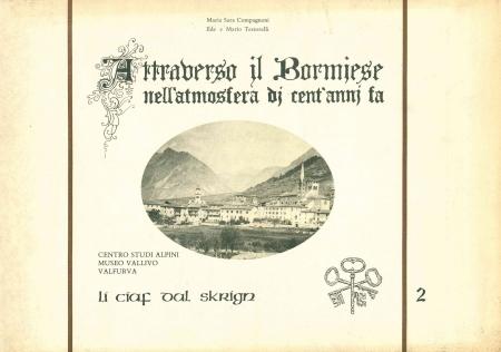 Attraverso il Bormiese nell'atmosfera di cent'anni fa