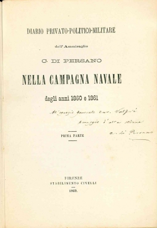 Diario privato-politico-militare dell'Ammiraglio C. Di Persano nella Campagna navale degli anni 1860 e 1861. 1