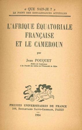 L'Afrique equatoriale francaise et le Cameroun