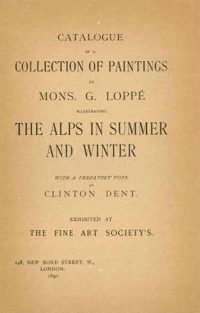 Catalogue of a collection of paintings by Mons. G. Loppé illustrating the Alps in summer and winter