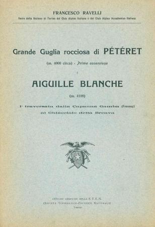 Grande Guglia rocciosa di Pétéret (m. 400 circa) Prima ascensione e Aiguille Blanche (m. 4109)