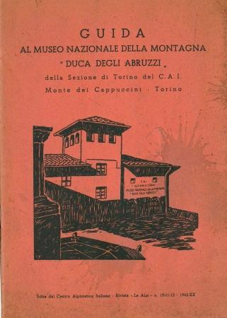 Guida al Museo nazionale della montagna Duca degli Abruzzi della Sezione di Torino del Cai
