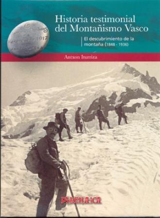 Tomo 1: El descubrimiento de la montaña (1848-1936)