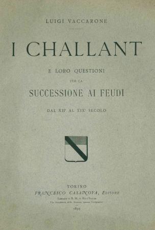 I Challant e loro questioni per la successione ai feudi dal 12. al 19. secolo