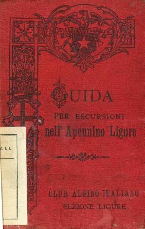 Guida per escursioni nell'Apennino [sic.] ligure e nelle sue adiacenze