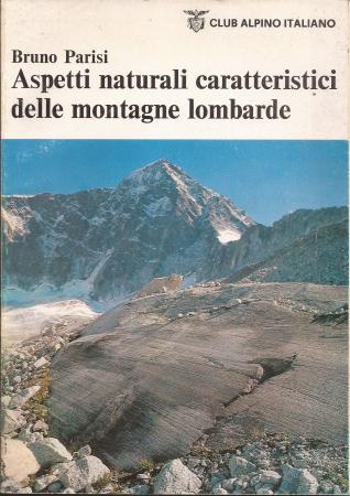 Aspetti naturali caratteristici delle montagne lombarde