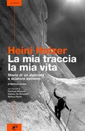 Heini Holzer, la mia traccia, la mia vita