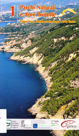 Parchi naturali e aree protette. 1: Cinque Terre, Montemarcello, Magra, Porto Venere
