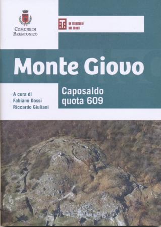Monte Giovo : caposaldo quota 609 / a cura di Fabiano Dossi [e] Riccardo Giuliani.